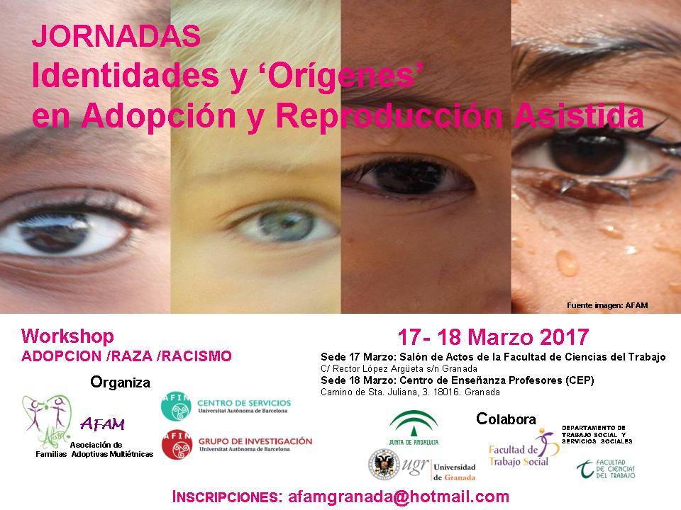 """Jornadas: Identidades y """"Orígenes"""" en Adopción y Reproducción Asistida. Workshop: Adopción/Raza/Racismo 17 Y 18 de Marzo 2017"""